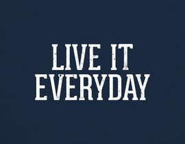 #67 para Design a T-Shirt for Live it 712 (Live it Everyday) por jeremybritz