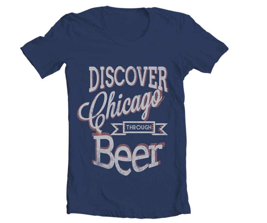 Inscrição nº 17 do Concurso para Design a T-Shirt for Chicago Beer Experience Beer Tours