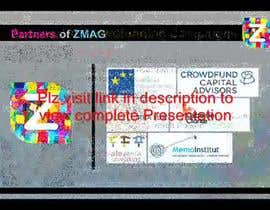 #22 for Create a Video presentation for ZMAG institute af logics123
