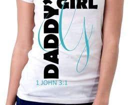 rabin610 tarafından Design a T-Shirt - Daddy's Girl için no 45