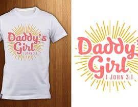 ShadaoPartners tarafından Design a T-Shirt - Daddy's Girl için no 23