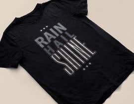 Nro 27 kilpailuun Design a T-Shirt RAIN HAIL SHINE käyttäjältä Najam1981