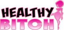 Graphic Design Entri Peraduan #37 for HEALTHY BITCH SUPPLEMENTS LOGO PACKAGE