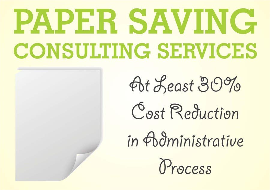 Penyertaan Peraduan #6 untuk Ad to attract customer to get Paper Saving Consulting Services
