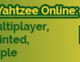 SLP2008 tarafından Design a banner and other ad images for yahtzee website için no 6