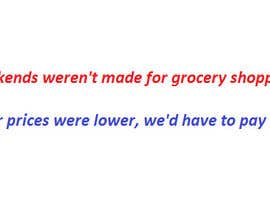 wthigroves tarafından Slogan/Key message for Indian Grocery Website için no 9