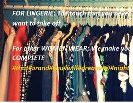 nº 11 pour Write a tag line/slogan for a travel company and an e-commerce website selling lingerie and women accessories par gshanaka2