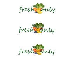 "#134 for Design a Logo for ""Fresh Only"" af dkoblesky"