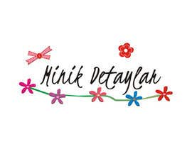#30 untuk Design a Logo for Minik Detaylar oleh primavaradin07