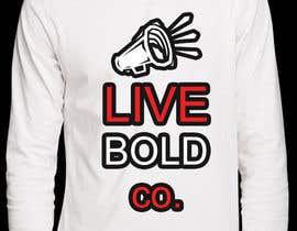 Nro 18 kilpailuun Design a T-Shirt for Live Bold Clothing käyttäjältä aishaelsayed95