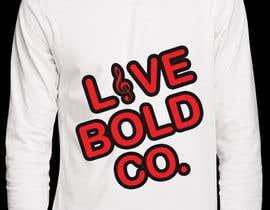 Nro 19 kilpailuun Design a T-Shirt for Live Bold Clothing käyttäjältä aishaelsayed95