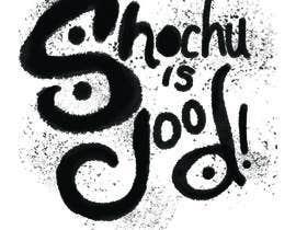 #91 for Design a T-shirt: Shochu is good. af mafcheung