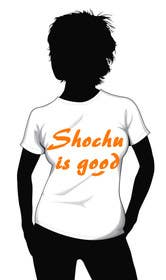 Graphic Design Contest Entry #122 for Design a T-shirt: Shochu is good.