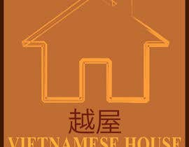 "#84 for Design a Logo for Vietnamese restaurant named ""越屋 Vietnamese House"" by rafeen753"