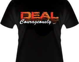 "#82 para Design a T-Shirt with the slogan ""Deal Courageously"" por naimishmakawana"