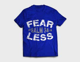 #118 for Design a T-Shirt - Fearless - Psalm 34:4 by karenli9