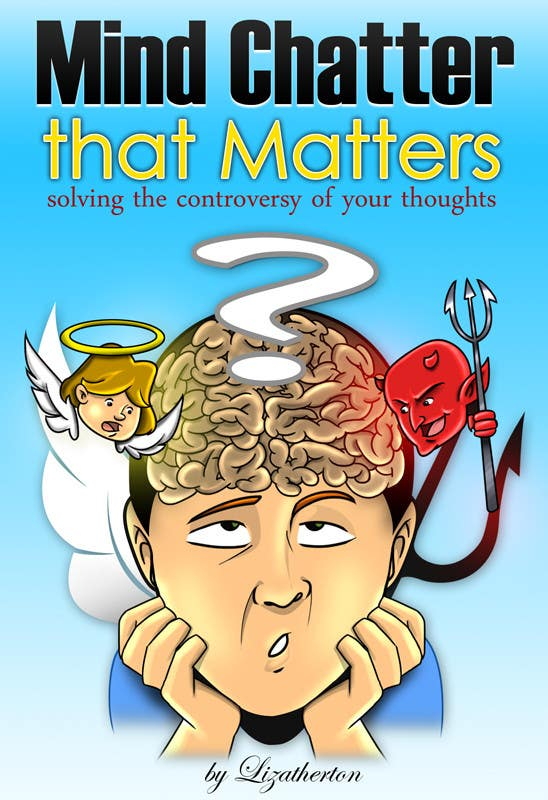 #29 for Illustrate Something for my book cover - Mind Chatter That Matters by velmarph2001