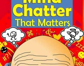 nº 17 pour Illustrate Something for my book cover - Mind Chatter That Matters par angelajohnson70