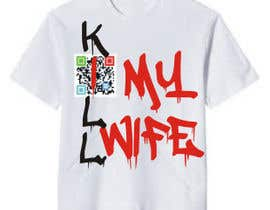 #11 for Design a Logo/T-shirt image for kill my wife af primavaradin07