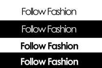Contest Entry #114 for Logo Design for Follow Fashion