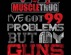 #22 for Design a T-Shirt for our althletic brand Muscle Thug af LukeWeaverDesign