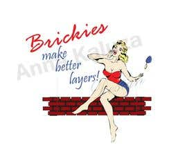 "#6 for Design a T-Shirt  Logo for ""Brickies make better layers"" by ankadesigner"