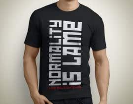 "Exer1976 tarafından Design a ""Normality is Lame"" T-Shirt için no 27"