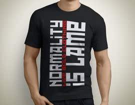 "Exer1976 tarafından Design a ""Normality is Lame"" T-Shirt için no 28"