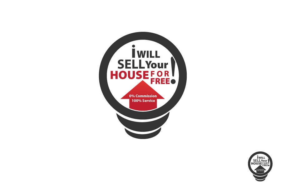 Contest Entry #                                        133                                      for                                         Logo Design for I Will Sell Your House For Free