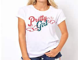 #16 for Design a T-Shirt for the words Pretty Girl af jojohf