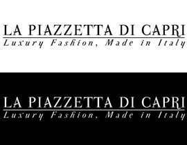 #34 untuk LA PIAZZETTA DI CAPRI Luxury Fashion, Made in Italy watermark oleh vladspataroiu