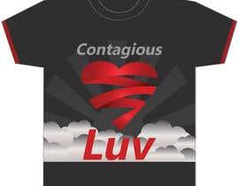 #35 para Design a T-Shirt for Contagious Luv!!! por mkliUK