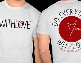 #30 untuk withLove shirt 1 oleh TizarBerandalan