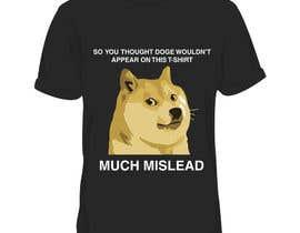 nº 25 pour Design a T-Shirt for a MEME (Doge meme) wow par ProjectXeniX