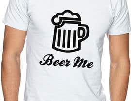 abuk007 tarafından Creative Beer T-Shirt Design - Contest 10 için no 65