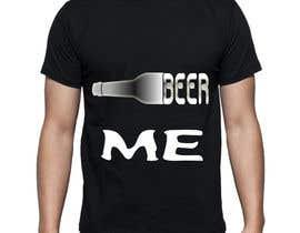 shohagillusion tarafından Creative Beer T-Shirt Design - Contest 10 için no 20