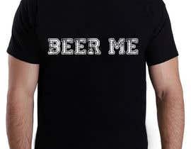 adstyling tarafından Creative Beer T-Shirt Design - Contest 10 için no 1