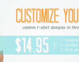nº 6 pour DESIGN A BANNER FOR A CUSTOM T-SHIRT DESIGN WEBSITE par danielelliot
