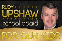 Graphic Design Konkurrenceindlæg #55 for Graphic Design for Rudy Upshaw for School Board