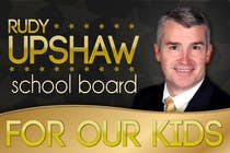 Graphic Design Konkurrenceindlæg #60 for Graphic Design for Rudy Upshaw for School Board