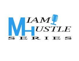 #43 for Rebranding the Miami Hustle Series Podcast by iamahrahr
