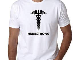 "#66 for Design a T-Shirt Using ""Herbstrong"" by dollarjim5950"