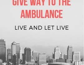 nº 32 pour Ambulance Poster Designing par Sowgandhika19