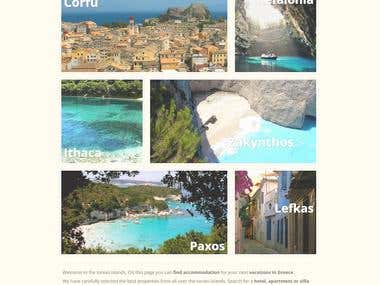 This is a personal project of mine. It is a website focusing on the Ionian islands in Greece. Users can easily find accommodation for their next vacation. The photos include some blog images as well. You can visit the website on http://en.dreamionian.com