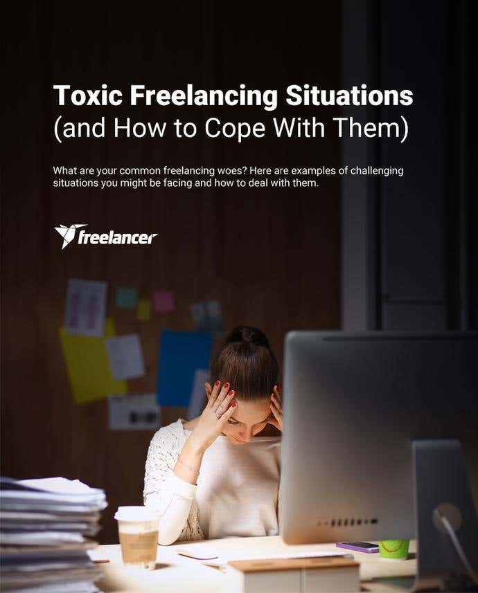 Toxic Freelancing Situations (and How to Cope With Them) - Image 1