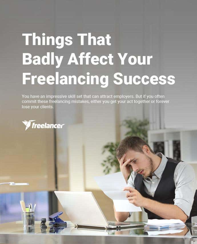 Things That Badly Affect Your Freelancing Success - Image 1