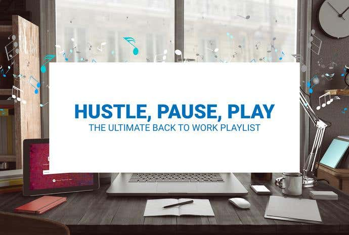 Hustle, Pause, Play: The Ultimate Back to Work Playlist