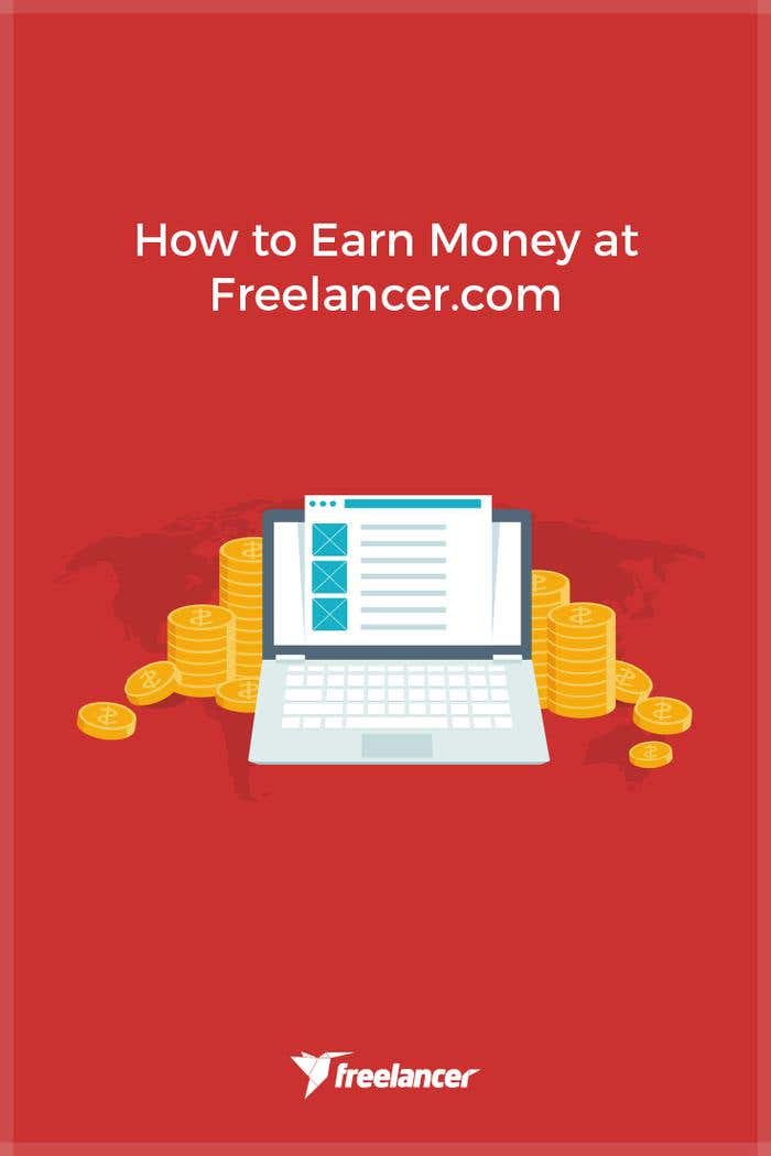 How To Earn Money At Freelancer Freelancer Blog