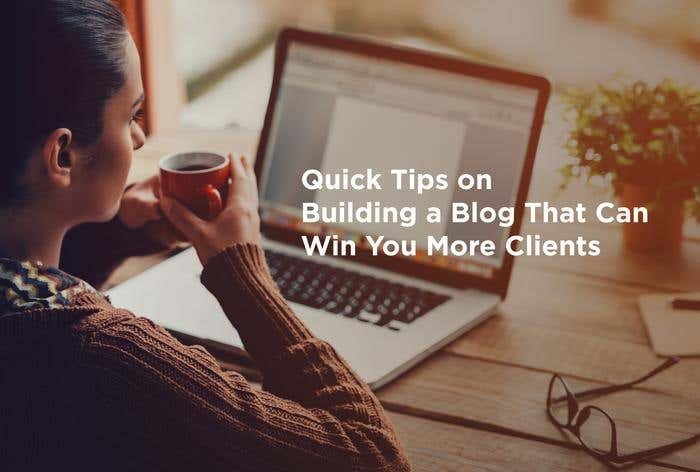 Quick Tips on Building a Blog That Can Win You More Clients