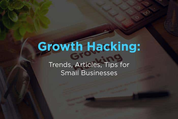 growth hacking tips for small businesses